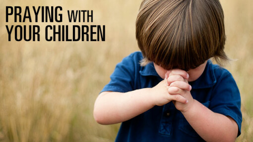 Praying with Your Children