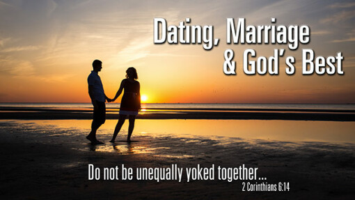 Dating, Marriage, and God